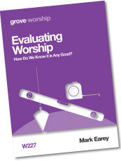 W 227 Evaluating Worship: How Do We Know it is Any Good?