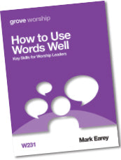 W 231 How to Use Words Well: Key Skills for Worship Leaders