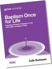 W 232 Baptism Once for Life: Including Renewal of Baptism in the Affirmation of Baptismal Faith