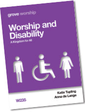 W 235 Worship and Disability: A Kingdom for All