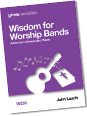 W 239 Wisdom for Worship Bands: Advice from Unexpected Places