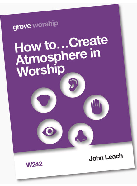 W 242 How to…Create Atmosphere in Worship