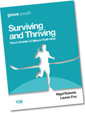 Y 38 Surviving and Thriving: How to Sustain a Calling in Youth Work