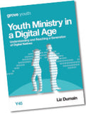 Y 45 Youth Ministry in a Digital Age: Understanding and Reaching a Generation of Digital Natives