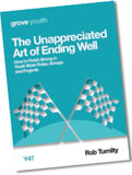 Y 47 The Unappreciated Art of Ending Well: How to Finish Strong in  Youth Work Roles, Groups  and Projects