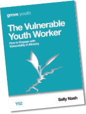 Y 52 The Vulnerable Youth Worker: How to Engage with  Vulnerability in Ministry