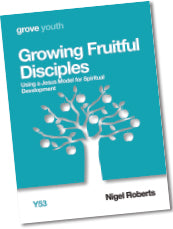 Y 53 Growing Fruitful Disciples: Using a Jesus Model for  Spiritual Development