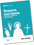 Y 55 Seasons and Saints: Exploring the Christian Year with Young People