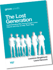 Y 57 The Lost Generation: Understanding Why Young  People Leave Church and How to Help Them Stay