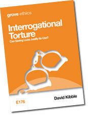 E 176 Interrogational Torture: Can Saving Lives Justify Its Use?