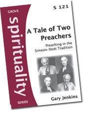 S 121 A Tale of Two Preachers: Preaching in the Simeon-Stott Tradition