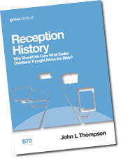 B 70 Reception History: Why Should We Care What  Earlier Christians Thought About the Bible?