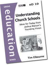 eD 10 Understanding Church Schools: Ideas for Today from Joshua Watson's Founding Vision