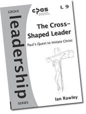 L 9 The Cross-Shaped Leader: Paul's Quest to Imitate Christ