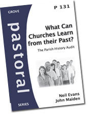 P 131 What Can Churches Learn from their Past? The Parish History Audit