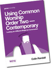 W 216 Using Common Worship Order Two—Contemporary: Looking at a Different  Shape for Communion