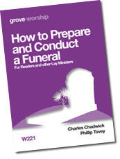 W 221 How to Prepare and Conduct a Funeral for Readers and Other Lay Ministers