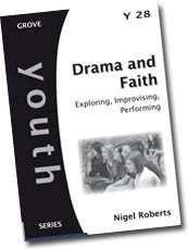Y 28 Drama and Faith: Exploring, Improvising, Performing