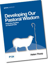 P 134 Developing Our Pastoral Wisdom: Reflecting Together on Pastoral Care