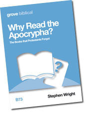 B 73 Why Read the Apocrypha? The Books that Protestants Forgot