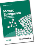 Ev 102 Mosaic Evangelism: Sharing Jesus with a Multi-Faceted Society
