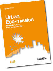 E 169 Urban Eco-mission: Healing the Land in the Post-industrial City