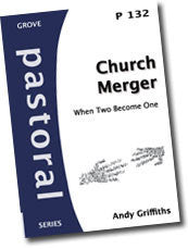 P 132 Church Merger: When Two Become One