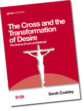 S 128 The Cross and the Transformation of Desire: Meditations for Holy Week on the Drama of Love and Betrayal