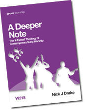 "W 218 A Deeper Note: The ""Informal"" Theology of Contemporary Sung Worship"