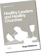 L 13 Healthy Leaders and Healthy Churches