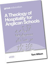 eD 20 A Theology of Hospitality for Anglican Schools