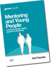 Y 37 Mentoring  and Young People: A Relational, Flexible, Holistic Approach to Discipleship