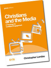 E 170 Christians  and the Media: A Theology for Confident Engagement