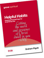 S 129 Helpful Habits: Exploring Personal Prayer for Small Group Use