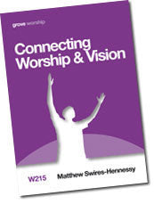 W 215 Connecting Worship and Vision