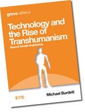 E 175 Technology and the  Rise of Transhumanism: Beyond Genetic Engineering