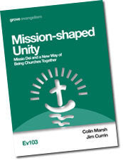 Ev 103 Mission-shaped Unity: Missio Dei and a New Way of Being Churches Together