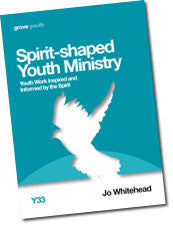 Y 33 Spirit-Shaped Youth Ministry: Youth Work Inspired and Informed by the Spirit