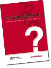 Ev 97 Six Big Questions: Wrestling with Objections to the Christian Faith