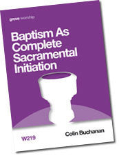 W 219 Baptism as Complete Sacramental Initiation