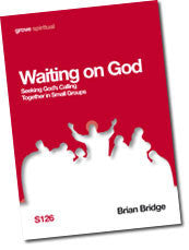 S 126  Waiting on God: Seeking God's Calling Together in Small Groups
