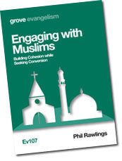 Ev 107 Engaging with Muslims: Building Cohesion while Seeking Conversion