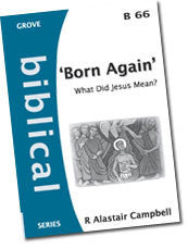 "B 66 ""Born Again"": What Did Jesus Mean?"