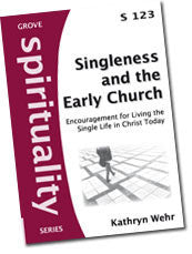 S 123 Singleness and the Early Church: Encouragement for Living the Single Life in Christ Today
