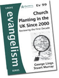 Ev 99 Church Planting in the UK Since 2000: Reviewing the First Decade