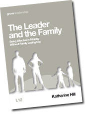 L 12 The Leader  and the Family: Being Effective in Ministry Without Family Losing Out