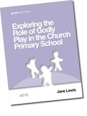 eD 18 Exploring the Role of Godly Play in the Church Primary School