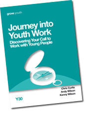 Y 30 Journey into Youth Work: Discovering Your Call to Work with Young People