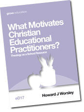 eD 17 What Motivates Christian Educational Practitioners?: Theology as a School Resource