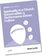 eD 27 Spirituality in a Church School within a Performance-Driven Culture